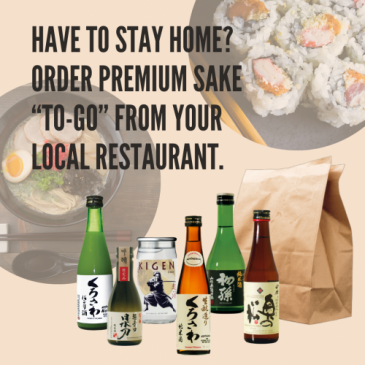 "Have to stay home?  Order premium sake ""To-Go"" from your local restaurant."